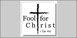 What does it mean to you to be a fool for Christ?