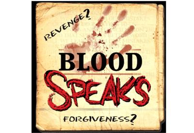'Blood Speaks' explores revenge or forgiveness choice