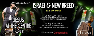 Israel and New Breed promote 'Jesus at the Centre' in SA concert in July