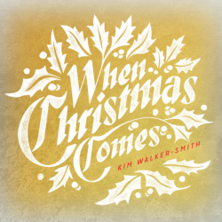 Kim Walker Smith — When Christmas Comes: Review