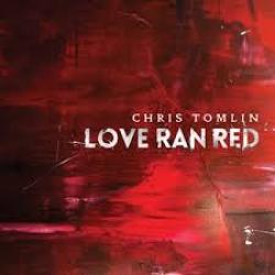 Chris Tomlin — Love Ran Red: Review
