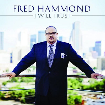 Fred Hammond – I will trust: Review