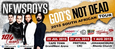 "Christian pop rock band, Newsboys, start their ""God's not dead"" SA tour in July"