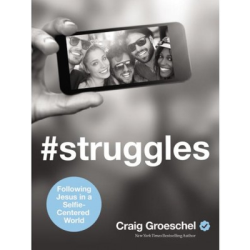 Craig Groeschel — #struggles (Following Jesus in a selfie-centered world): Book review