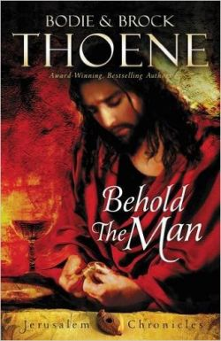 Bodie and Brock Thoene — Behold The Man: Book Review