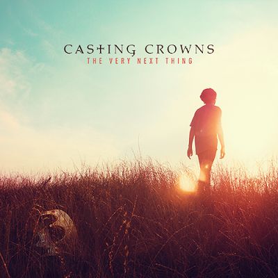 Casting Crowns — The very next thing: Review