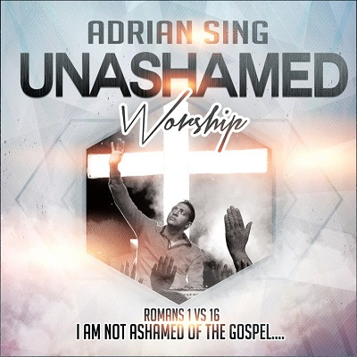 Adrian Sing – Unashamed: Review