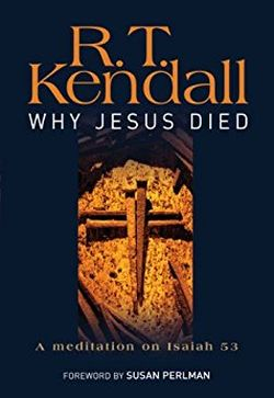 RT Kendall — Why Jesus Died: Book Review