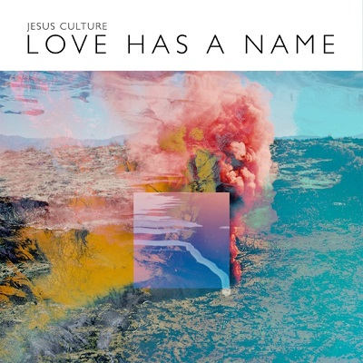 Love Has a Name — Jesus Culture: Review