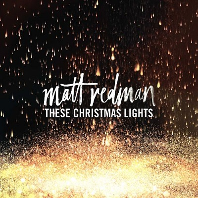 Matt Redman — These Christmas Lights: Review