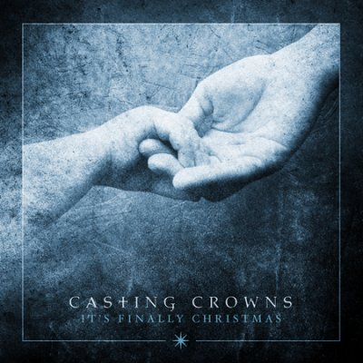 Casting Crowns — It's Finally Christmas: Review
