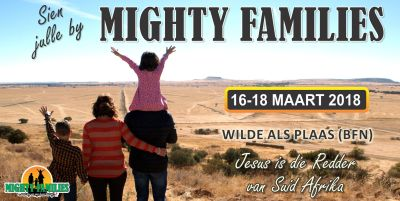 It's (nearly) Time for Mighty Families to head for Bloemfontein