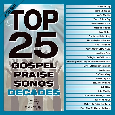 Top 25 Gospel Praise Songs: Decades