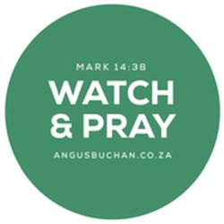 Watch & Pray — Special Report by Angus Buchan