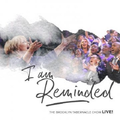 Brooklyn Tabernacle Choir – I Am Reminded: Review
