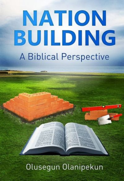 Olusegun Olanipekun — Nation Building – A Biblical Perspective: Book Review