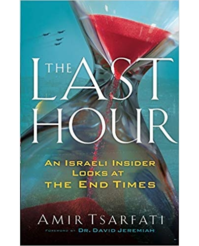 Amir Tsatfati — The Last Hour (An Israeli insider looks at the End Times) : Book review