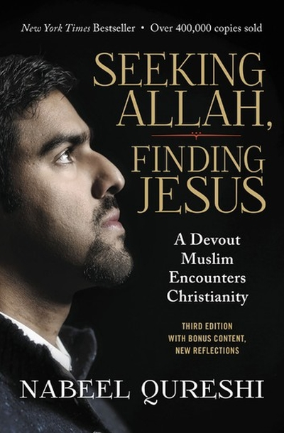 Nabeel Qureshi — Seeking Allah, Finding Jesus (3rd Edition) — Book review