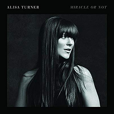 Alisa Turner — Miracle or Not: Music review