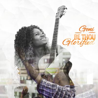Cameroonian Gospel singer Geni releases new single 'Be Thou glorified'