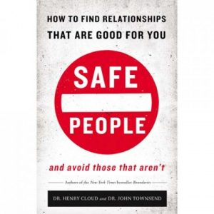 Dr Henry Cloud and Dr John Townsend — Safe People: Book review