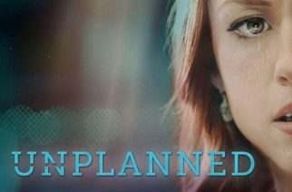 Powerful pro-life movie 'Unplanned' launching in Africa on February 28