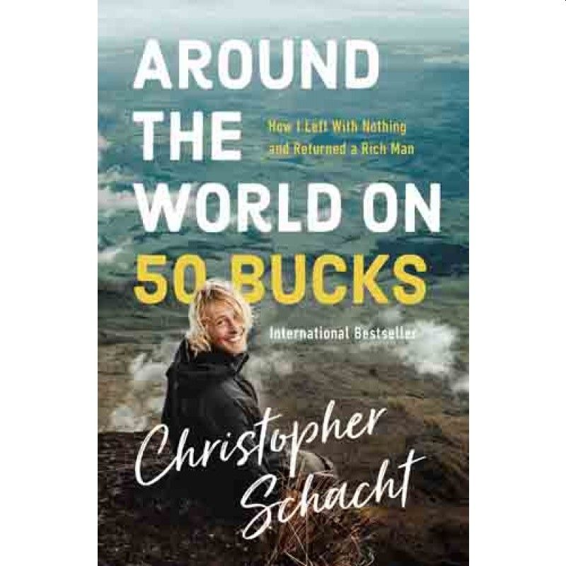 Christopher Schacht: Around the World on 50 Bucks — Book review