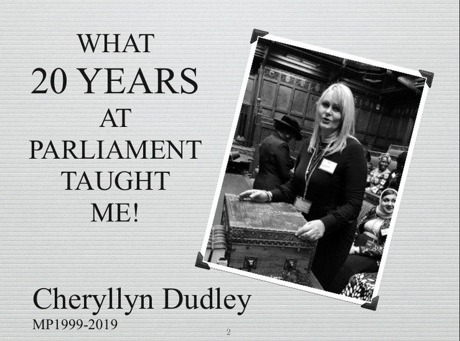 What 20 years at Parliament taught me! — Cheryllyn Dudley